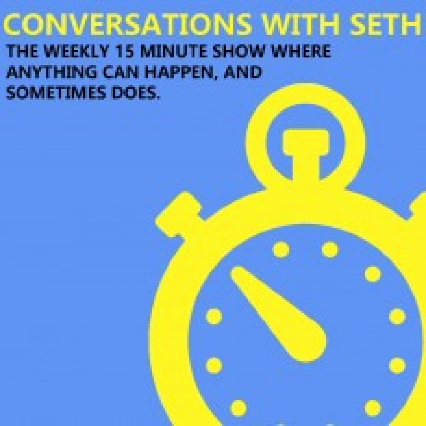 Conversations with Seth!